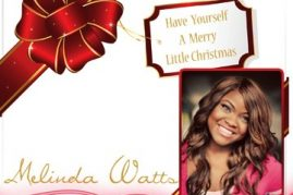 Melinda Watts – Have Yourself a Merry Little Christmas